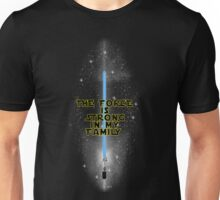 """The Force is Strong in my Family"" - English Unisex T-Shirt"