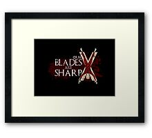 Our Blades Are Sharp - House Bolton Framed Print