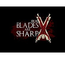Our Blades Are Sharp - House Bolton Photographic Print