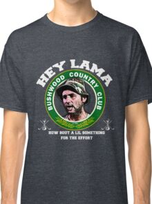 Hey Lama how bout a lil something for the effort Classic T-Shirt