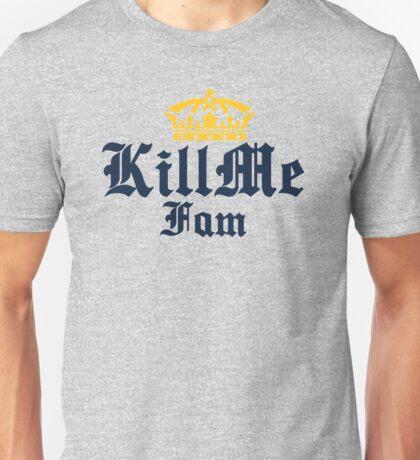 KILLMEFAM Unisex T-Shirt