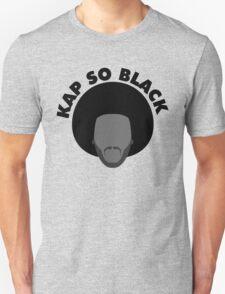 KAP SO BLACK Unisex T-Shirt