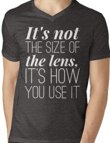 It is not the size of the lens it is how you use it Mens V-Neck T-Shirt