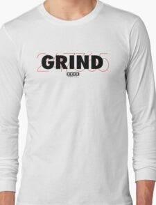 Grind 247 365 Long Sleeve T-Shirt