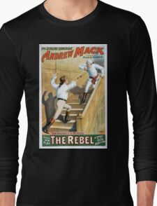 Performing Arts Posters The singing comedian Andrew Mack in his new play The rebel a drama of the Irish rebellion by James B Fagen 1333 Long Sleeve T-Shirt