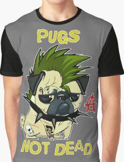 pugs not dead Graphic T-Shirt