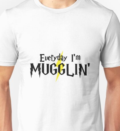 Everyday I'm Mugglin' Unisex T-Shirt