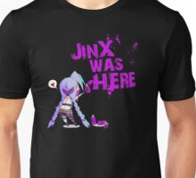 Jinx was here ! Unisex T-Shirt