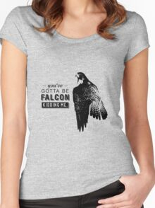 You've Gotta Be Falcon Kidding Me Women's Fitted Scoop T-Shirt
