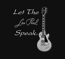 Let The Les Paul Speak Gray  Unisex T-Shirt