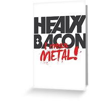 Heavy (Metal) Bacon Greeting Card