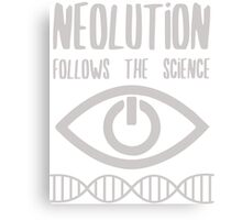 NEOLUTION follows the science Canvas Print