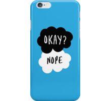 No, it is NOT OKAY iPhone Case/Skin