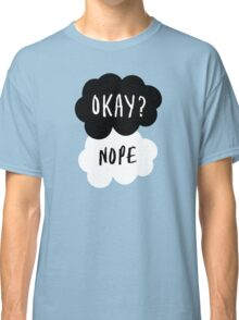 No, it is NOT OKAY Classic T-Shirt