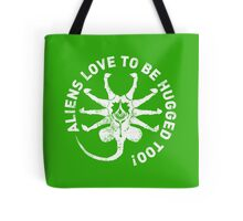Aliens love to be hugged too! Tote Bag