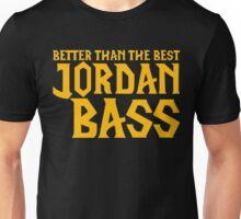 """Jordan Bass """"Better Than The Best"""" Unisex T-Shirt"""