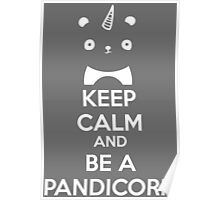 Keep Calm And Be A PandiCorn Poster