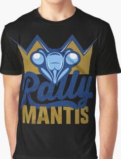 rally mantis Graphic T-Shirt