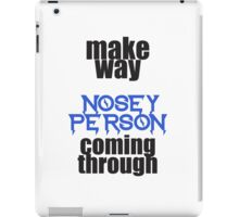 nosey person iPad Case/Skin