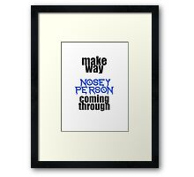 nosey person Framed Print
