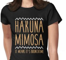 Hakuna Mimosa It Means It's Brunchtime Womens Fitted T-Shirt