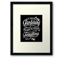 Gardening - Love Framed Print