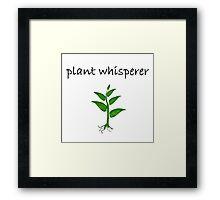 Plant Whisperer Framed Print
