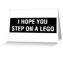 I Hope You Step On A Lego (White Text) Greeting Card