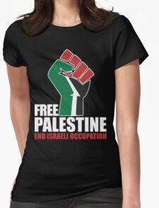Free Palestine end Israeli Occupation Womens Fitted T-Shirt