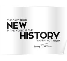 new: the history you do not know - harry s. truman Poster
