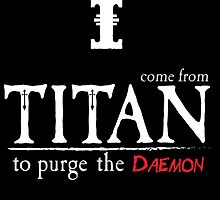 I come from titan to purge the daemon by moombax