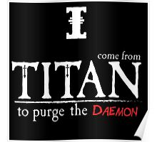I come from titan to purge the daemon Poster