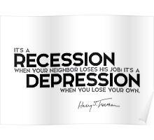 recession, depression - harry s. truman Poster