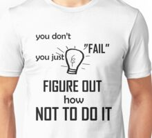 "You don't ""Fail..."" Unisex T-Shirt"