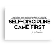 great men: self-discipline came first - harry s. truman Canvas Print