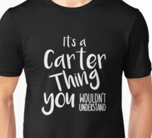 Last Name Shirts: ITs a Carter Thing Family Name Shirts Gift Unisex T-Shirt