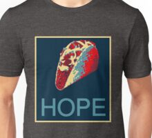 Hope for Taco Truck on Every Corner Unisex T-Shirt