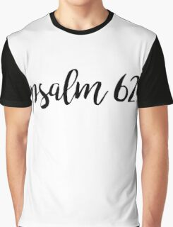 Psalm 62 Graphic T-Shirt