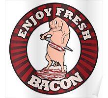 Enjoy fresh BACON Poster
