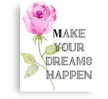 Make Your Dreams Happen Canvas Print