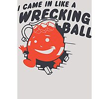 I Came In Like A Wrecking Ball Photographic Print