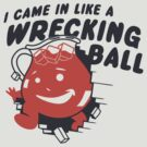 I Came In Like A Wrecking Ball by AJ Paglia