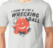 I Came In Like A Wrecking Ball Unisex T-Shirt