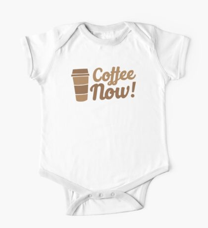 coffee now!  One Piece - Short Sleeve