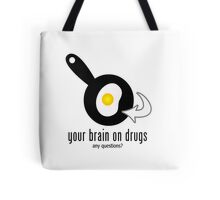 Your brain on drugs Tote Bag