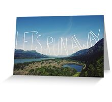 Let's Run Away VIII Greeting Card