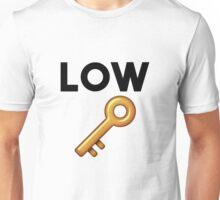 low key Unisex T-Shirt