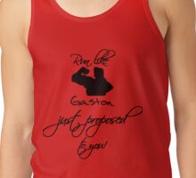 Run like Gaston just proposed to you! Tank Top