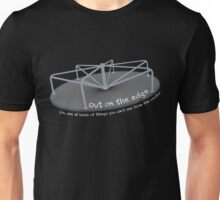 Out on the edge Unisex T-Shirt
