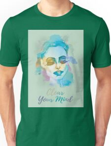 Clear your mind! Hand-painted portrait of a woman in watercolor. Unisex T-Shirt